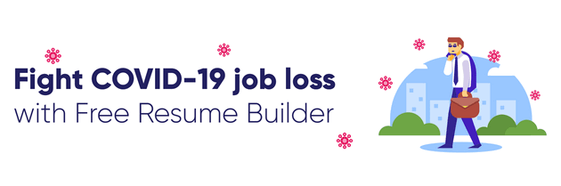 Fight COVID-19 Job Loss with Free Resume Builder